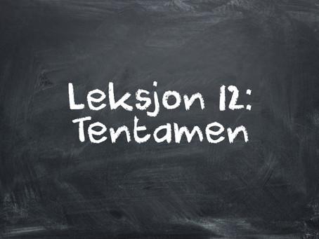 Leksjon 12: Tentamen