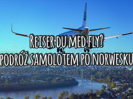 Reiser du med fly? Podróż samolotem po norwesku