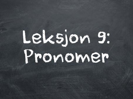 Leksjon 9: Pronomer