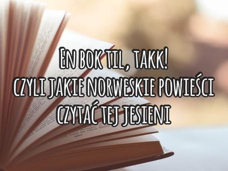 En bok til, takk! czyli jakie norweskie powieści czytać tej jesieni