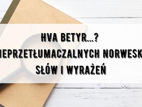 Hva betyr...? 8 nieprzetłumaczalnych norweskich słów i wyrażeń