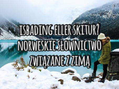 Isbading eller skitur? Norweskie słownictwo związane z zimą
