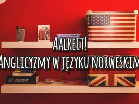 Ålreit! Anglicyzmy w języku norweskim