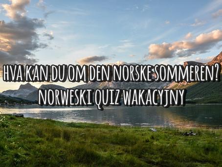 Hva kan du om den norske sommeren? Norweski quiz wakacyjny