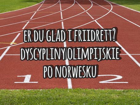 Er du glad i friidrett? Dyscypliny olimpijskie po norwesku