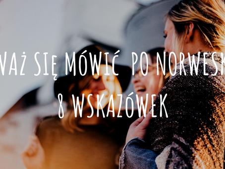 Odważ się mówić po norwesku! 8 wskazówek