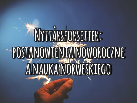 Nyttårsforsetter. Postanowienia noworoczne a nauka norweskiego