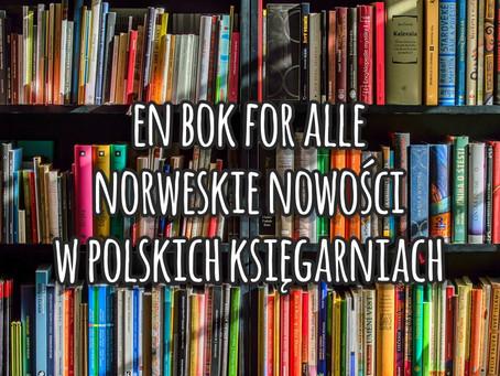 En bok for alle. Norweskie nowości w polskich księgarniach.