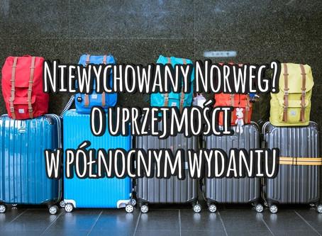Niewychowany Norweg? O uprzejmości w północnym wydaniu