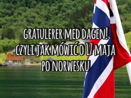 Gratulerer med dagen! czyli jak mówić o 17 maja po norwesku