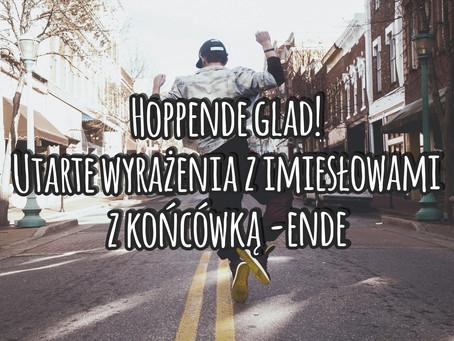 Hoppende glad! Utarte wyrażenia z imiesłowami z końcówką -ende