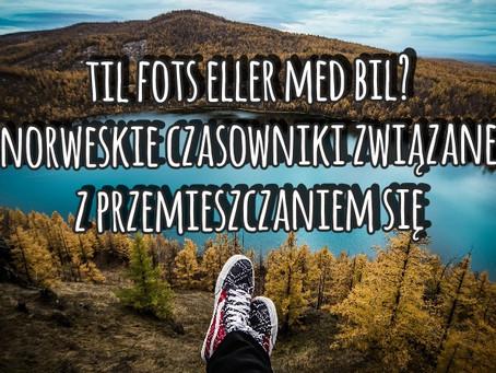 Til fots eller med bil? Norweskie czasowniki związane z przemieszczaniem się