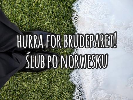 Hurra for brudeparet! Ślub po norwesku