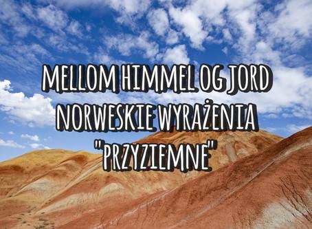 Mellom himmel og jord. Norweskie wyrażenia «przyziemne»