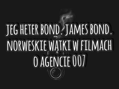Jeg heter Bond. James Bond. Norweskie wątki w filmach o agencie 007