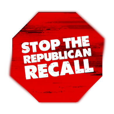 Let's Defeat the Republican Recall