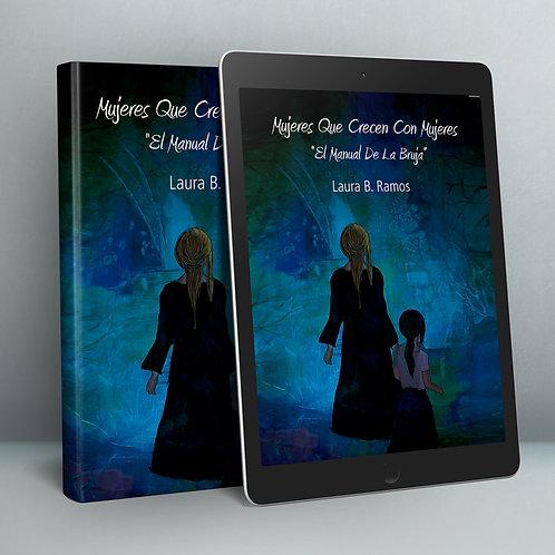 Mujeres que Crecen con Mujeres: El Manual de la Bruja
