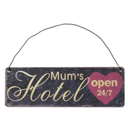 Mum's Hotel Metal Sign
