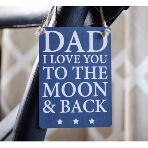 Dad I Love You To The Moon & Back Mini Metal Sign