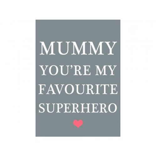 Mummy You're My Favourite Superhero Sign/Magnet