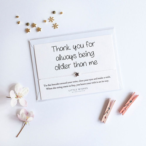 Thank You For Always Being Older Than Me Wish Bracelet