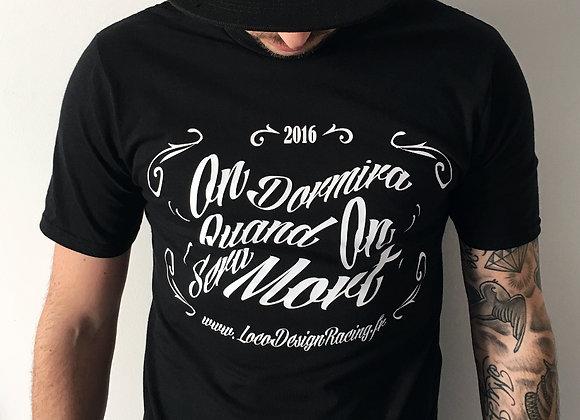 "Tee-shirt "" On dormira quand on sera mort """