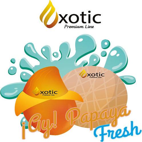 Exotic - Ay Papaya Fresh !!!