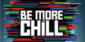 Be More Chill.jpeg