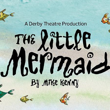 Little Mermaid 2020 at Derby Theatre [le