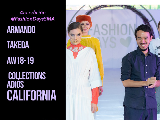 "Armando Takeda presenta su colección ""Adiós California AW 18-19 "". En Fashion Days San Miguel De All"
