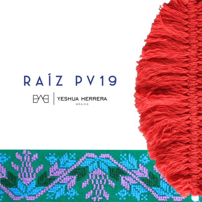 """Yeshua Herrera  Presenta su Colección """"Raiz PV19""""/ Jueves.25.Octubre 19Hrs          Museo"""