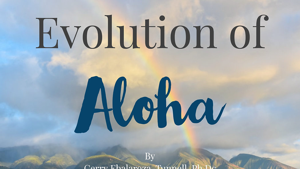 Evolution of Aloha - An Indigenous Framework of Community and Transformation