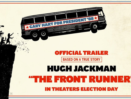 THE FRONT RUNNER (in theaters) Review by Victoria Alexander