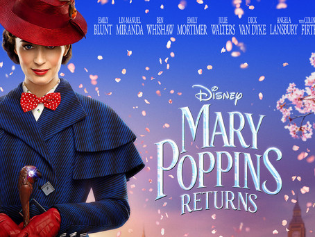 MARY POPPINS RETURNS (in theaters) Review By Victoria Alexander