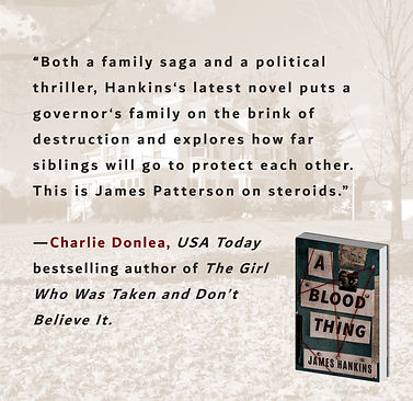 """""""Charlie Donlea says A Blood Thing is James Patterson on steriods."""""""
