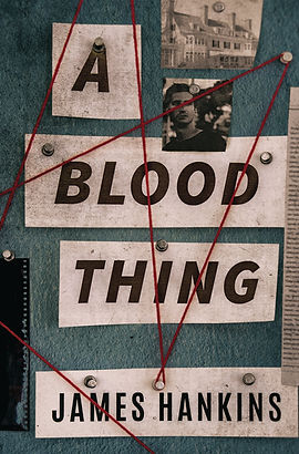 A Blood Thing - A Thriller Coming June 5, 2018