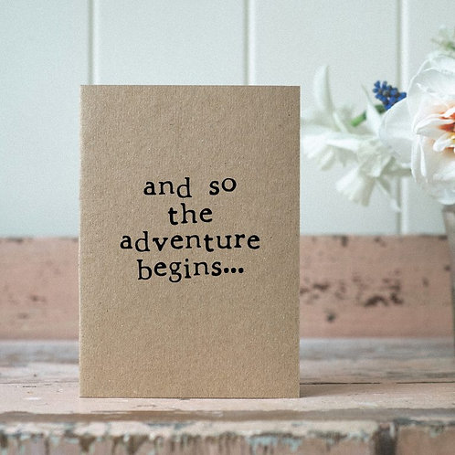 'And so the adventure begins...' card