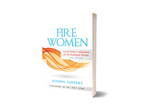 Fire Women: Sexual Purity & Submission for the Passionate Woman PAPERBACK