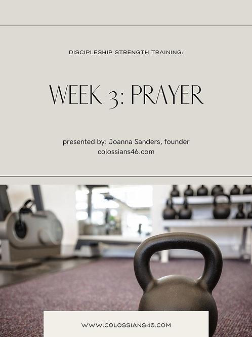Discipleship Strength Training Online Class & PDF Week 3: PRAYER