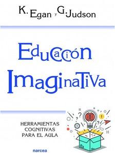 Educación Imaginativa. Herrambientas cognitivas para el aula