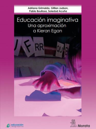Educación Imaginativa: Una aproximación a Kieran Egan