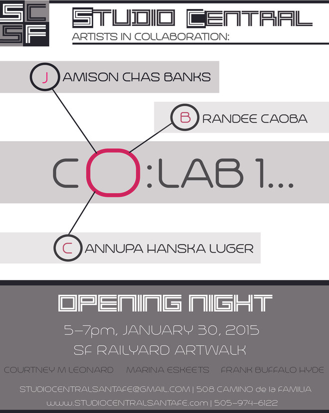 CO:LAB 1 … OPENING JANUARY 30, 2015 @ THE SANTA FE RAIL-YARD ART WALK