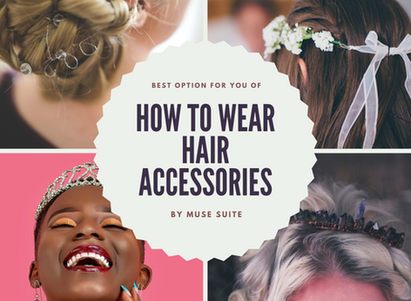 How to wear hair accessories and which hairstyles.