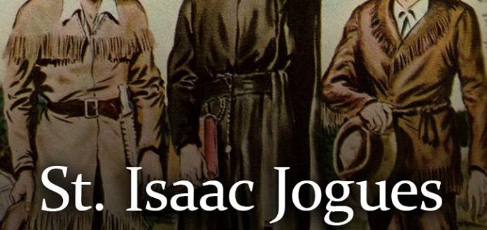 The Catholic Defender: Father Isaac Jogues, St. John La Lande Martyrs