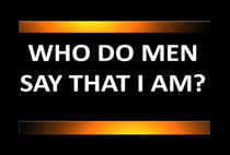 The Catholic Defender: Who Do Men Say That The Son Of Man Is