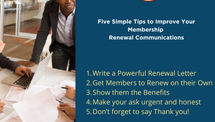 Here are five simple tips to Improve your Membership Renewal Communications
