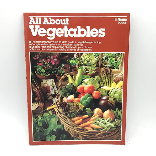 All About Vegetables - Ortho's All About Gardening Series