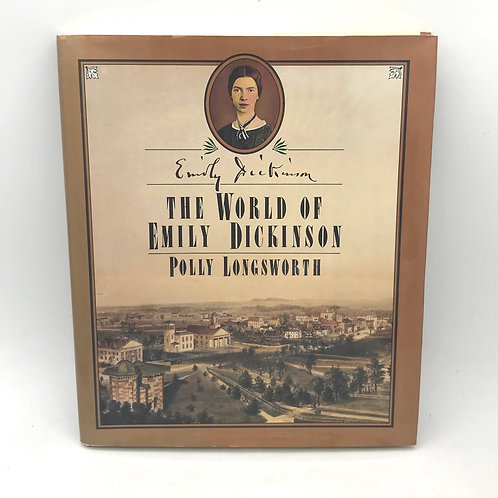 The World of Emily Dickinson by Polly Longsworth