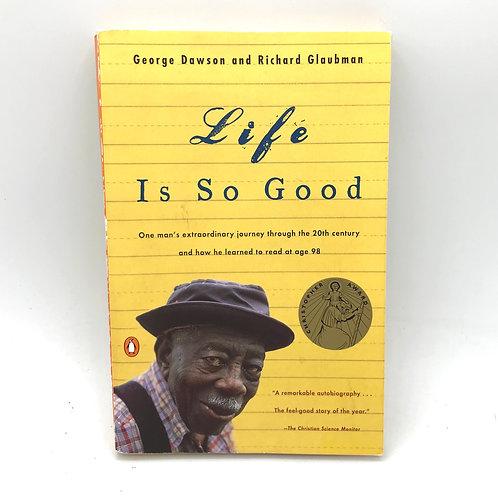 Life is so Good by George Dawson and Richard Glaubman