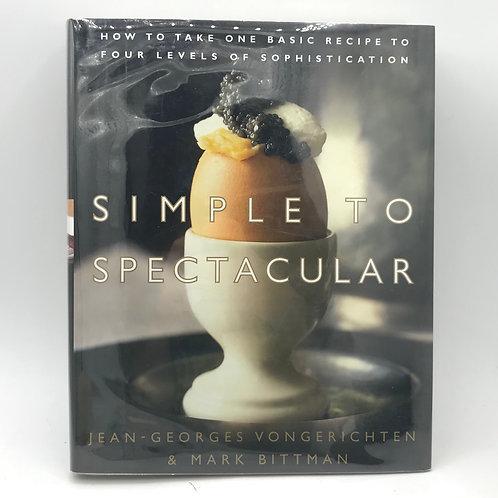 Simple to Spectacular by Jean-Georges Vongerichten